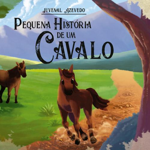 Pequena História de um Cavalo