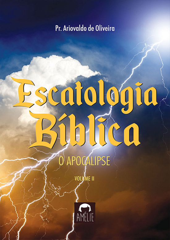 Escatologia Bíblica – O Apocalipse